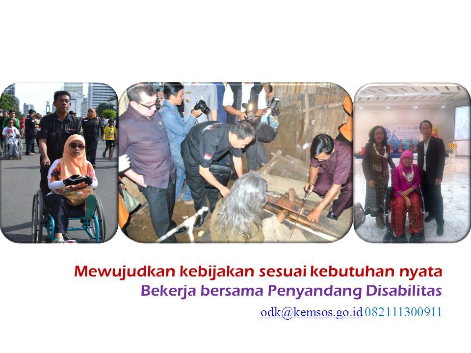 Mewujudkan kebijakan sesuai kebutuhan nyata Bekerja bersama Penyandang Disabilitas odk@kemsos.go.idodk@kemsos.go.id 082111300911