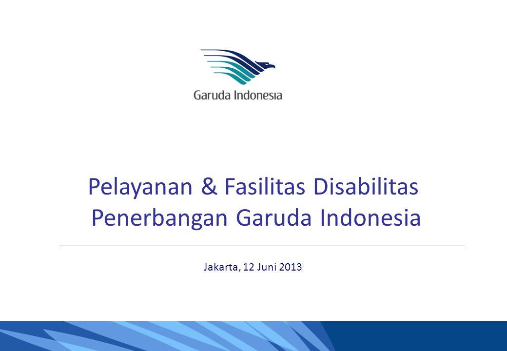 0 Pelayanan & Fasilitas Disabilitas Penerbangan Garuda Indonesia Jakarta, 12 Juni 2013