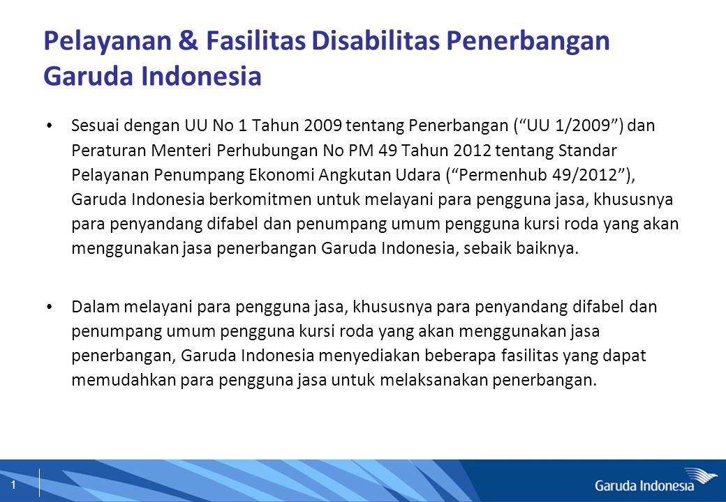 """1 Pelayanan & Fasilitas Disabilitas Penerbangan Garuda Indonesia Sesuai dengan UU No 1 Tahun 2009 tentang Penerbangan (""""UU 1/2009"""") dan Peraturan Ment"""