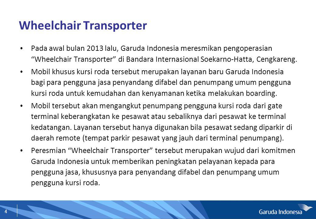 """4 Wheelchair Transporter Pada awal bulan 2013 lalu, Garuda Indonesia meresmikan pengoperasian """"Wheelchair Transporter"""" di Bandara Internasional Soekar"""
