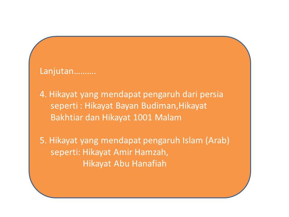 C.UNSUR-UNSUR HIKAYAT Secara garis besar Hikayat mengandung unsur-unsur berikut : 1.