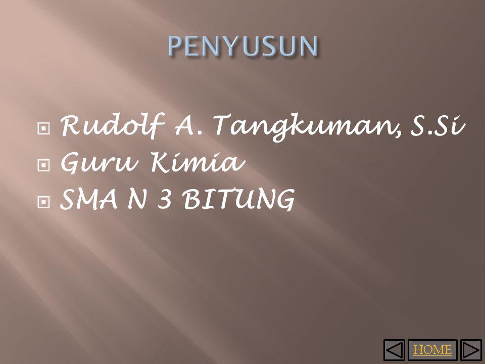 HOME  Rudolf A. Tangkuman, S.Si  Guru Kimia  SMA N 3 BITUNG