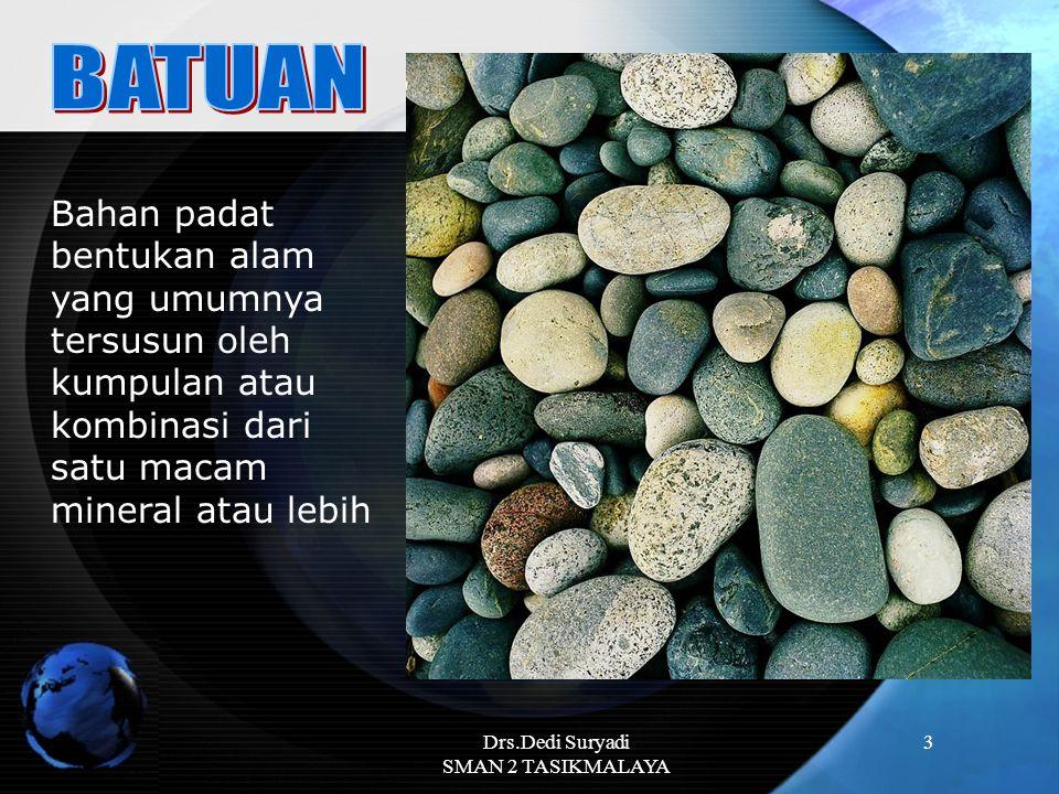 3 Bahan padat bentukan alam yang umumnya tersusun oleh kumpulan atau kombinasi dari satu macam mineral atau lebih