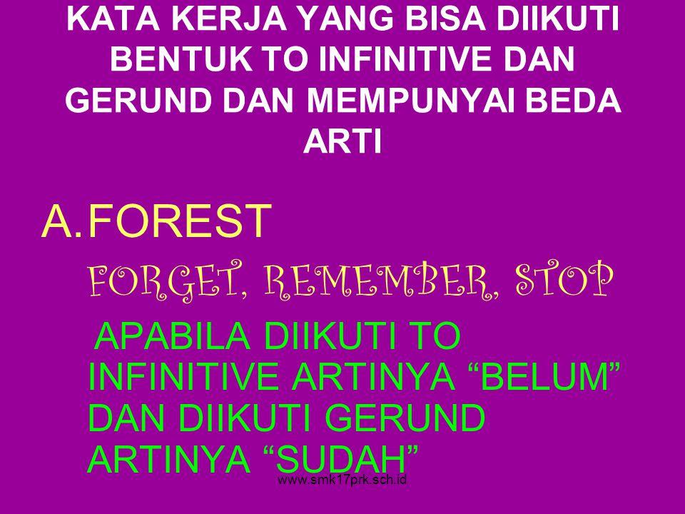 KATA KERJA YANG BISA DIIKUTI BENTUK TO INFINITIVE DAN GERUND DAN MEMPUNYAI BEDA ARTI A.FOREST FORGET, REMEMBER, STOP APABILA DIIKUTI TO INFINITIVE ART