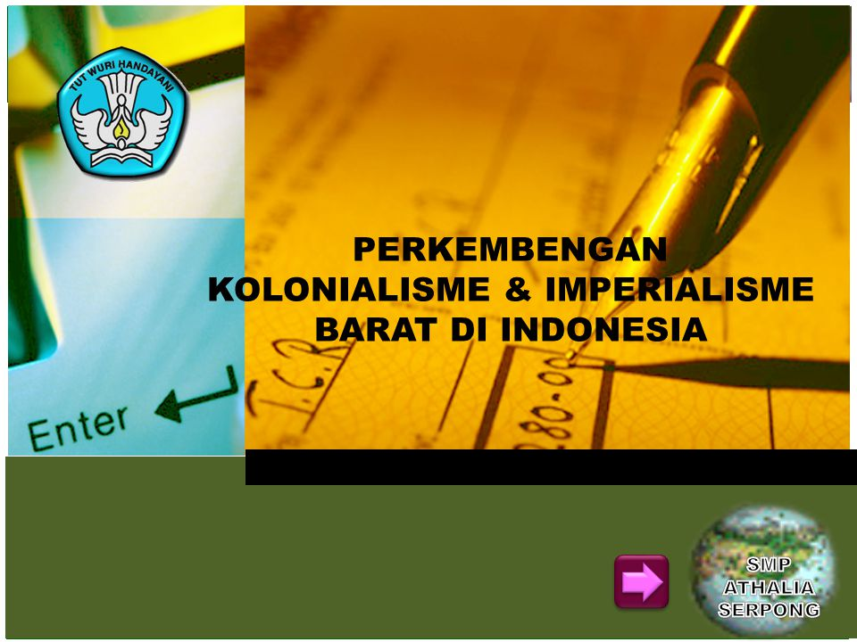 PERKEMBENGAN KOLONIALISME & IMPERIALISME BARAT DI INDONESIA