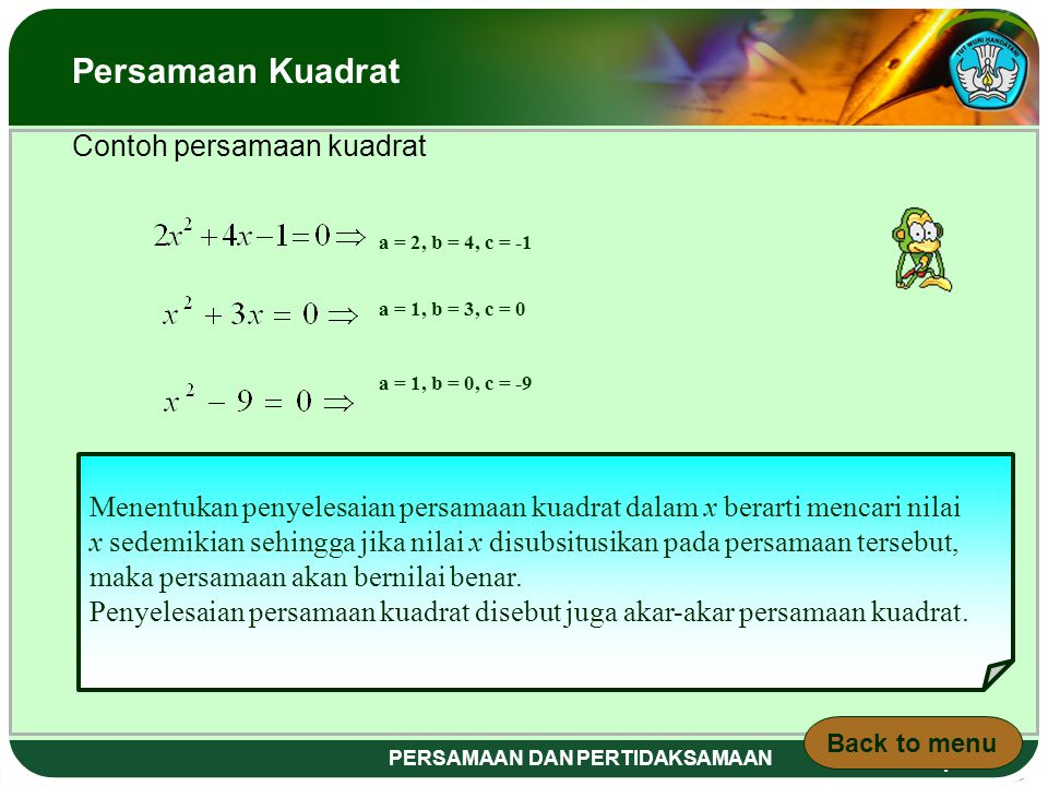 Adaptif PERSAMAAN DAN PERTIDAKSAMAAN Persamaan Kuadrat : `suatu persamaan dimana pangkat tertinggi dari variabelnya yaitu dua` Bentuk umum persamaan k