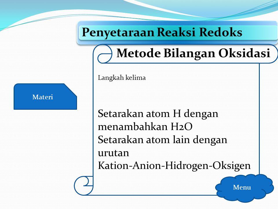 Materi Penyetaraan Reaksi Redoks Menu Metode Bilangan Oksidasi Langkah Keempat Cr 2 O 7 2- + 3 SO 2 -> 2 Cr 3+ +3HSO 4 - + 5H + MuatanRuas KiriRuas Ka