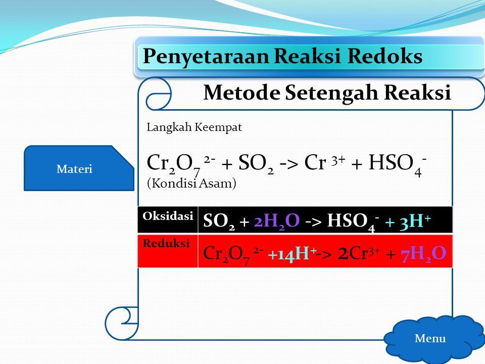 Materi Penyetaraan Reaksi Redoks Menu Metode Setengah Reaksi Langkah Keempat Setarakan jumlah atom Hidrogen dengan menambahkan…… Suasana AsamSuasana B