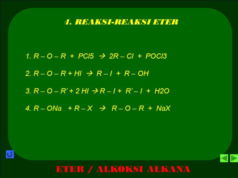 ETER / ALKOKSI ALKANA 3. SIFAT – SIFAT ETER A.SIFAT FISIK 1. Zat cair, mudah menguap, titik didih rendah, mudah terbakar dan bersifat anestetis 2. Tid