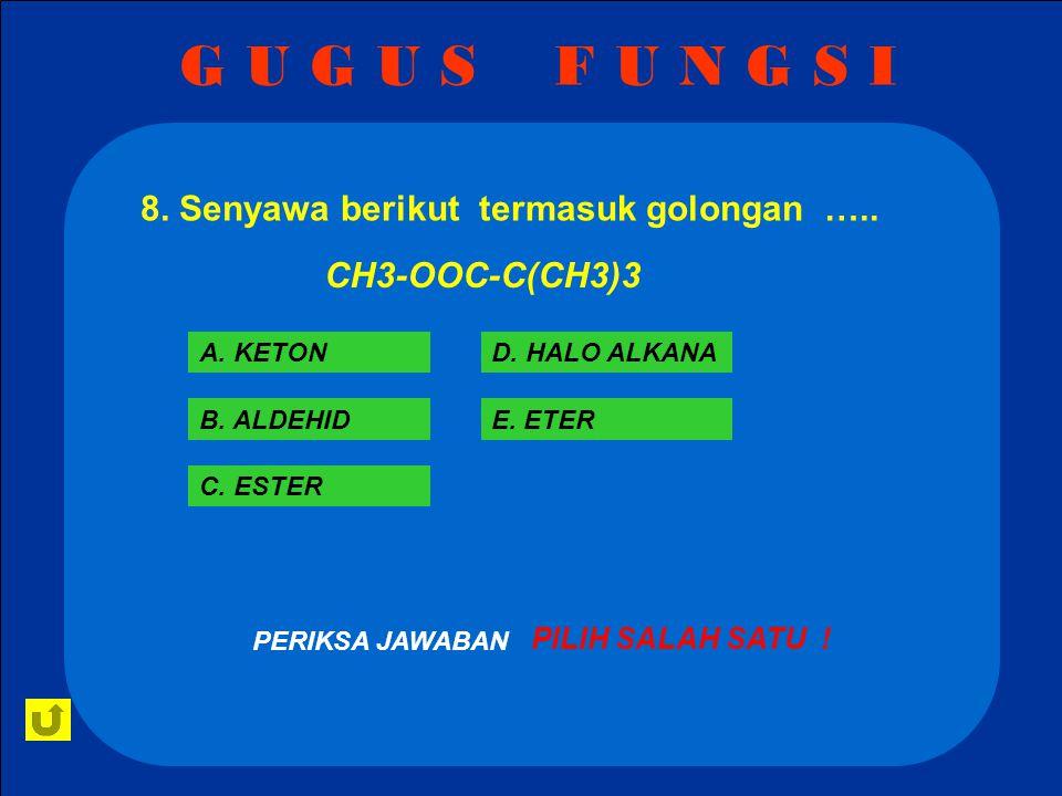 G U G U S F U N G S I S A L A H .PERIKSA JAWABAN CH3-CH-CH3 I CH3-CHO A.