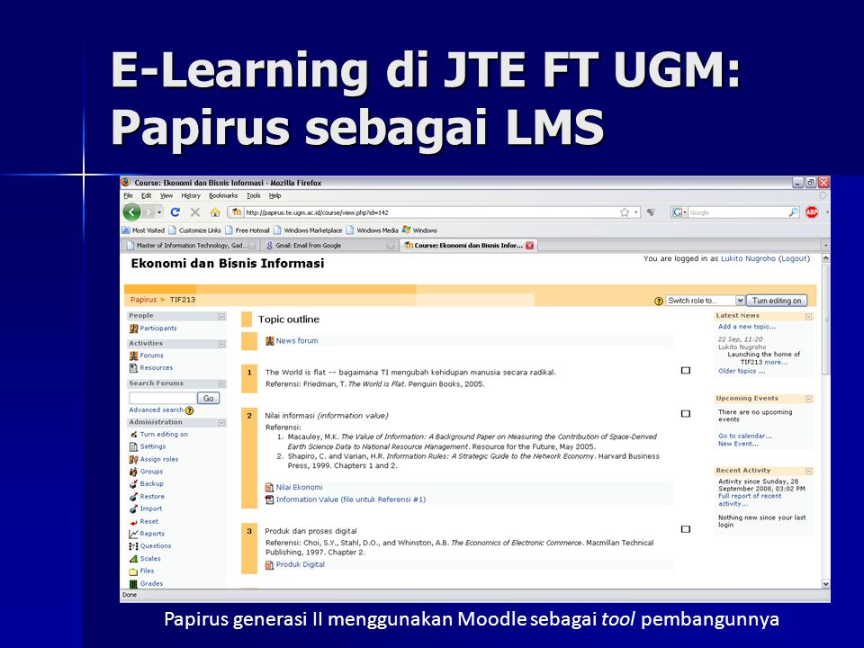 E-Learning di JTE FT UGM: Papirus sebagai LMS Papirus generasi II menggunakan Moodle sebagai tool pembangunnya