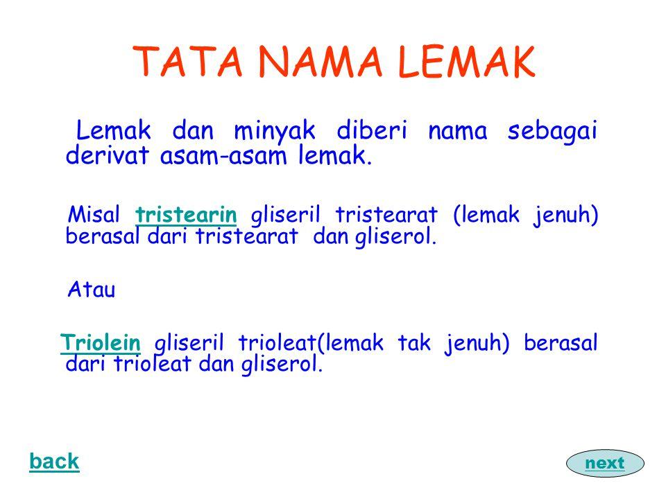 TATA NAMA LEMAK Lemak dan minyak diberi nama sebagai derivat asam-asam lemak.