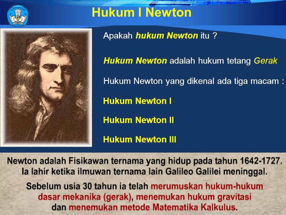 Apakah hukum Newton itu .