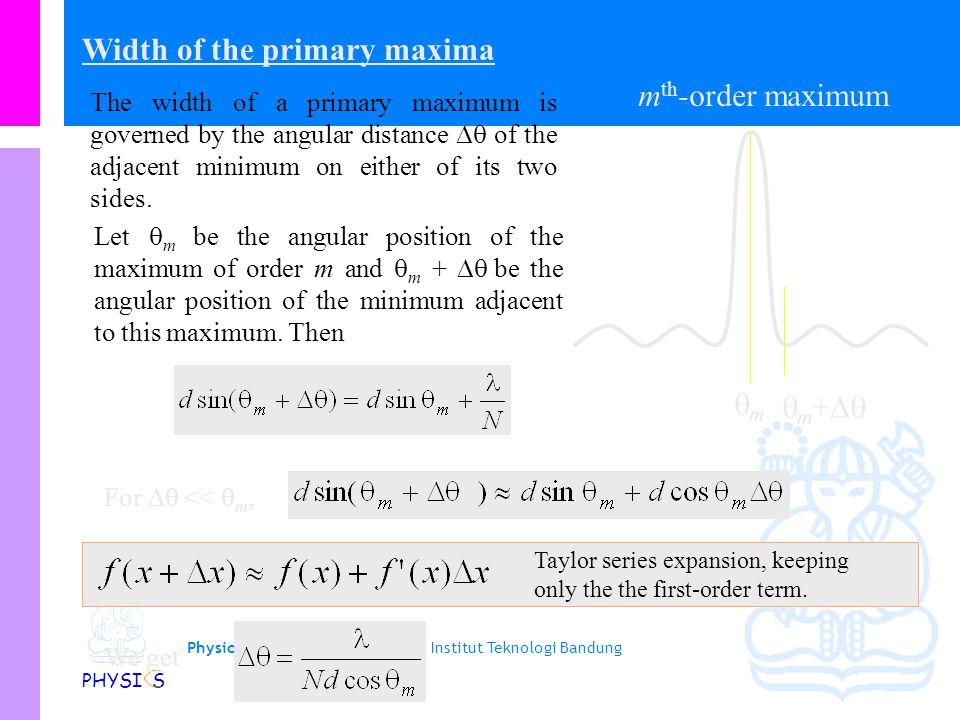 Physics Study Program - FMIPA | Institut Teknologi Bandung PHYSI S Kondisi minimum untuk kisi For a diffraction grating having N slits, there are N-2