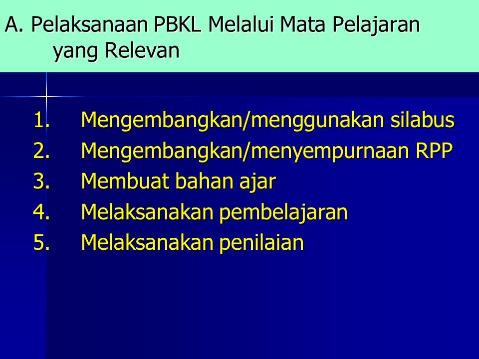A.Pelaksanaan PBKL Melalui Mata Pelajaran yang Relevan 1.