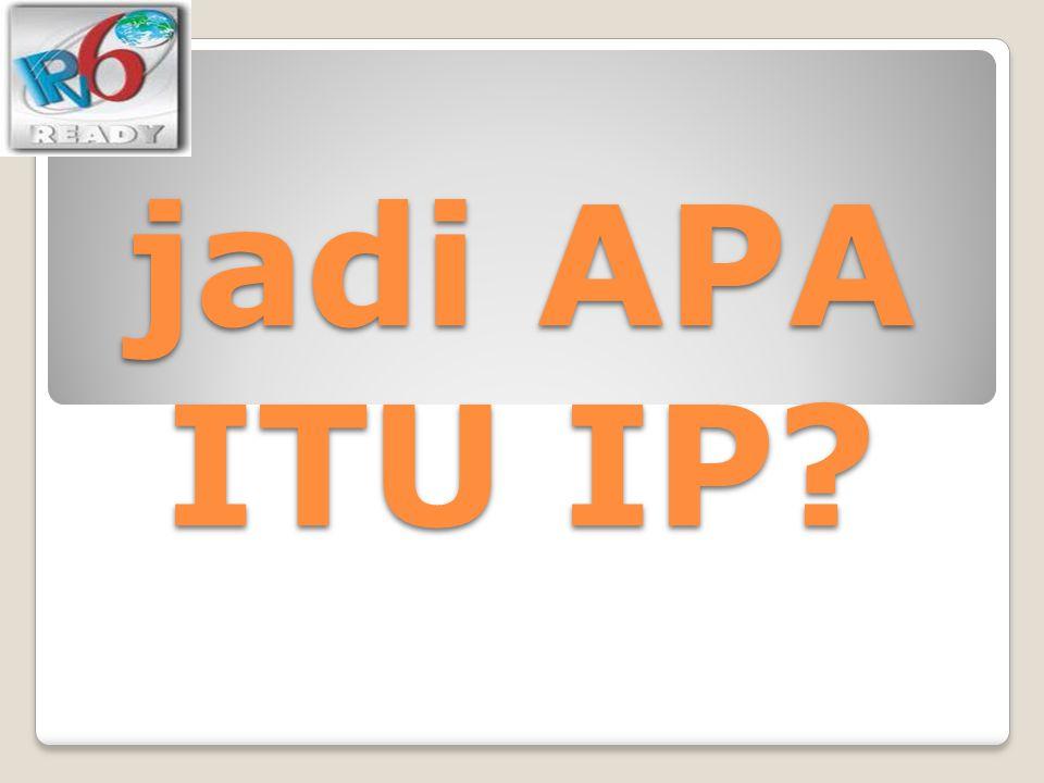 jadi APA ITU IP?