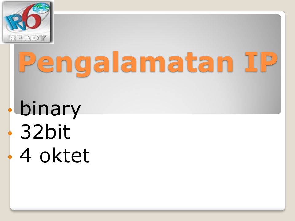 Pengalamatan IP binary 32bit 4 oktet