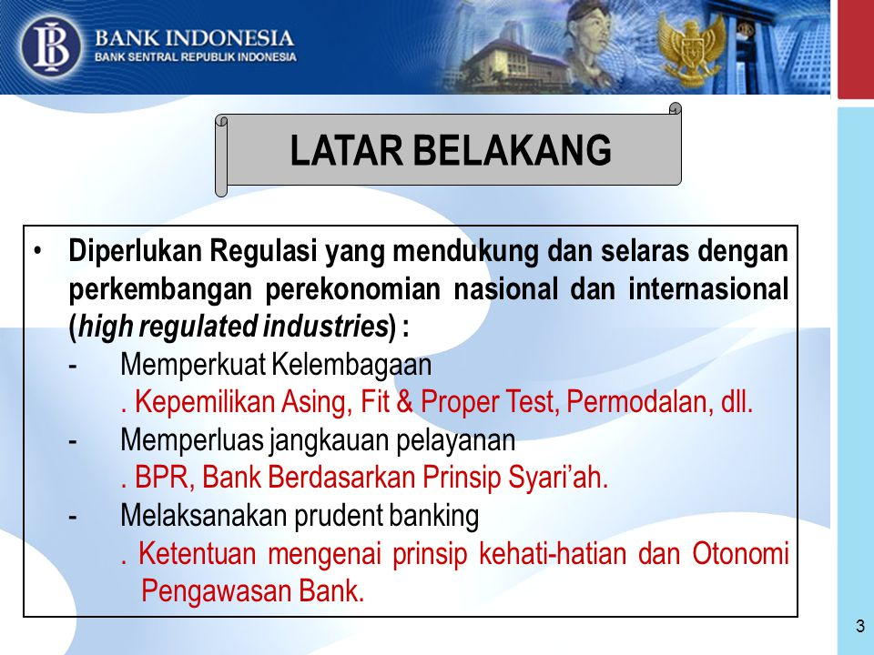 3 Diperlukan Regulasi yang mendukung dan selaras dengan perkembangan perekonomian nasional dan internasional ( high regulated industries ) : -Memperkuat Kelembagaan.