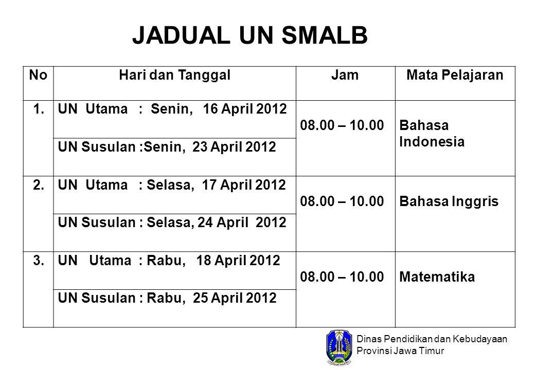 Dinas Pendidikan dan Kebudayaan Provinsi Jawa Timur NoHari dan TanggalJamMata Pelajaran 1.UN Utama : Senin, 16 April 2012 08.00 – 10.00Bahasa Indonesi