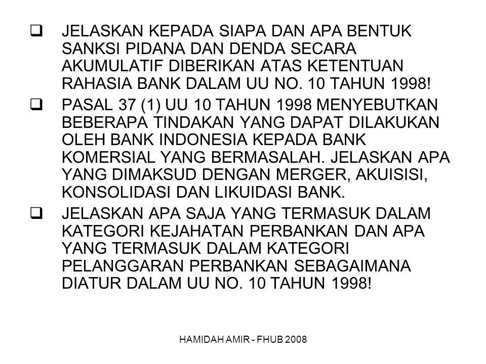 HAMIDAH AMIR - FHUB 2008  JELASKAN KEPADA SIAPA DAN APA BENTUK SANKSI PIDANA DAN DENDA SECARA AKUMULATIF DIBERIKAN ATAS KETENTUAN RAHASIA BANK DALAM UU NO.