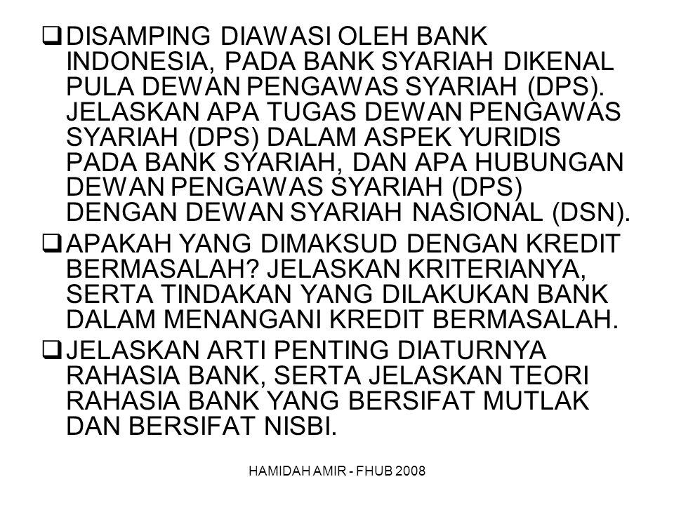 HAMIDAH AMIR - FHUB 2008  DISAMPING DIAWASI OLEH BANK INDONESIA, PADA BANK SYARIAH DIKENAL PULA DEWAN PENGAWAS SYARIAH (DPS).