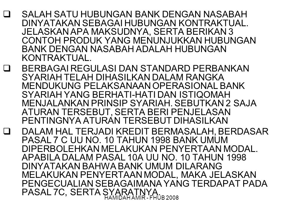 HAMIDAH AMIR - FHUB 2008  SALAH SATU HUBUNGAN BANK DENGAN NASABAH DINYATAKAN SEBAGAI HUBUNGAN KONTRAKTUAL.