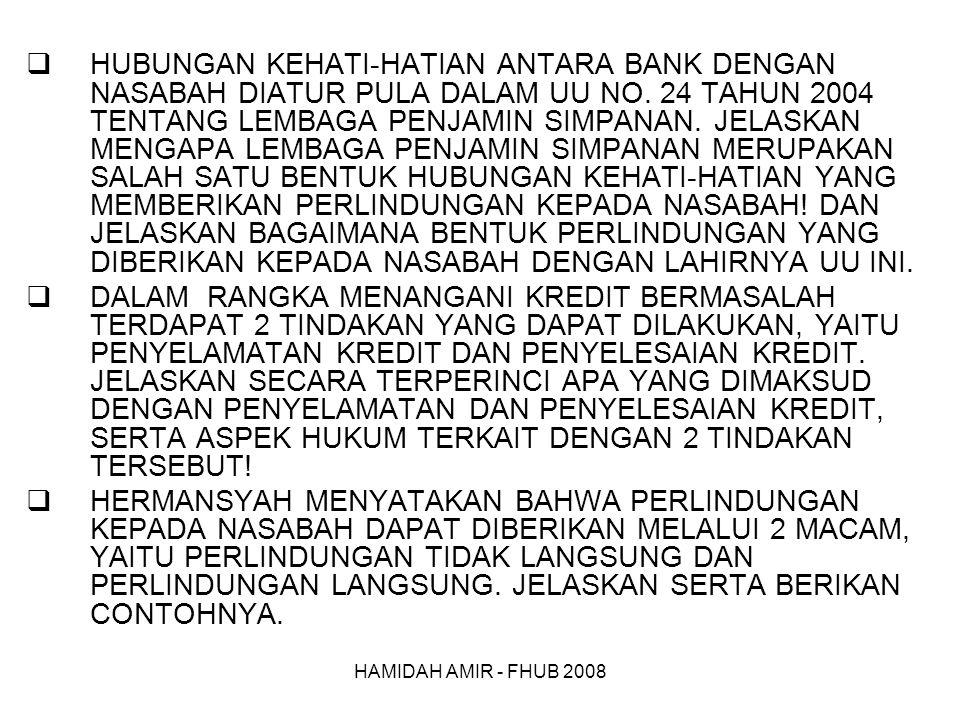 HAMIDAH AMIR - FHUB 2008  HUBUNGAN KEHATI-HATIAN ANTARA BANK DENGAN NASABAH DIATUR PULA DALAM UU NO.