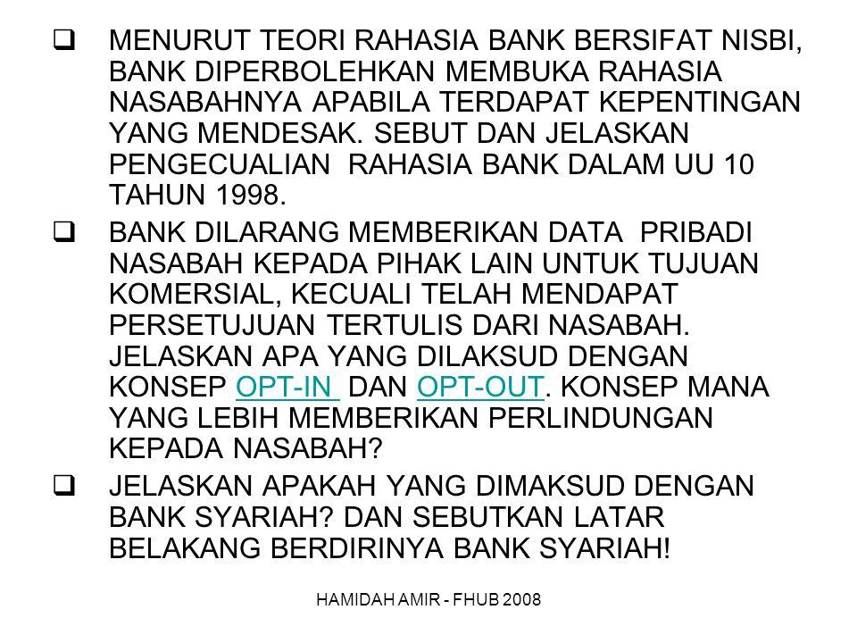 HAMIDAH AMIR - FHUB 2008  MENURUT TEORI RAHASIA BANK BERSIFAT NISBI, BANK DIPERBOLEHKAN MEMBUKA RAHASIA NASABAHNYA APABILA TERDAPAT KEPENTINGAN YANG MENDESAK.