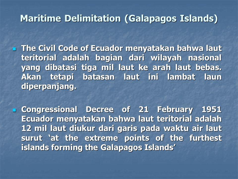 Maritime Delimitation (Galapagos Islands) The Civil Code of Ecuador menyatakan bahwa laut teritorial adalah bagian dari wilayah nasional yang dibatasi tiga mil laut ke arah laut bebas.