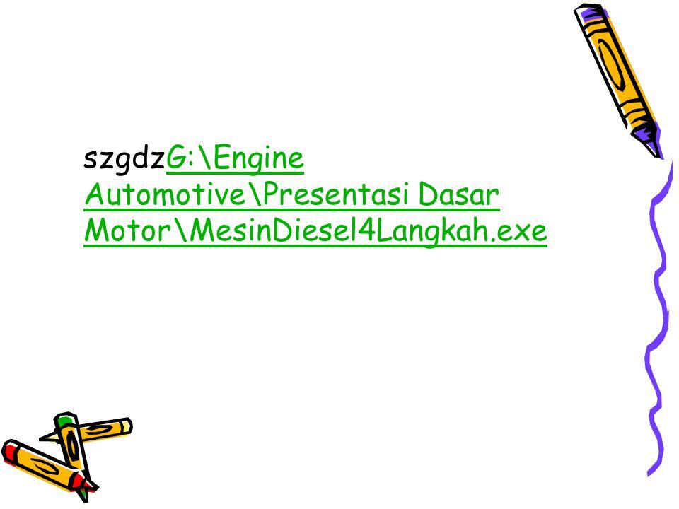 SIKLUS KERJA Intake stroke Compression stroke Power stroke Exhaust stroke Siklus kerja engine empat langkah adalah: