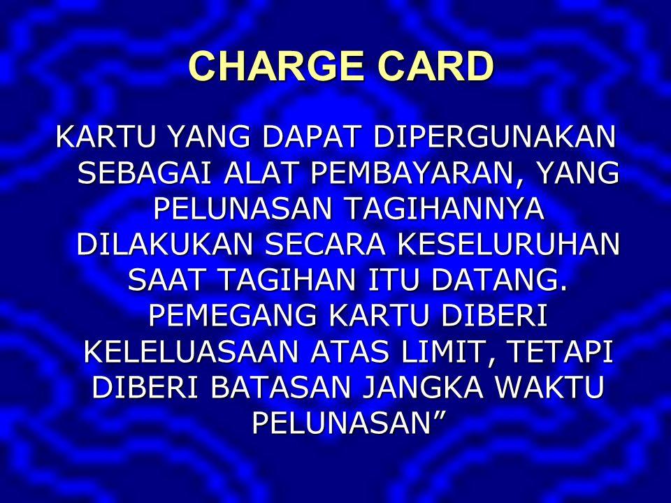 PARA PIHAK 1.CARD HOLDER/ PEMEGANG KARTU KREDIT 2.MERCHANT/ PENERIMA PEMBAYARAN DENGAN KARTU KREDIT 3.ISSUER/ PENERBIT KARTU KREDIT