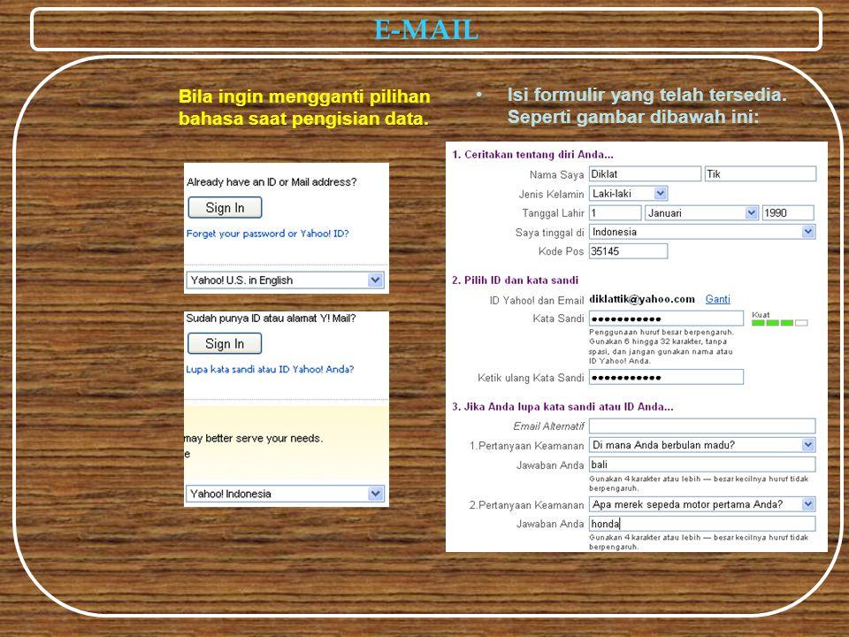 E-MAIL Isi formulir yang telah tersedia. Seperti gambar dibawah ini: Bila ingin mengganti pilihan bahasa saat pengisian data.