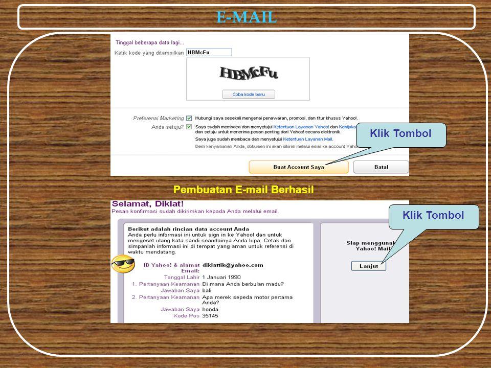 E-MAIL Pembuatan E-mail Berhasil Klik Tombol