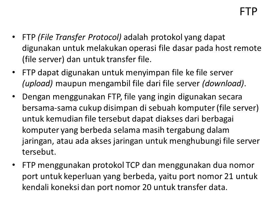 File Server Pada sebuah lingkungan kerja dimana sebuah kelompok kerja perlu untuk saling berbagi file, diperlukan suatu mekanisme untuk melaksanakan transfer file.