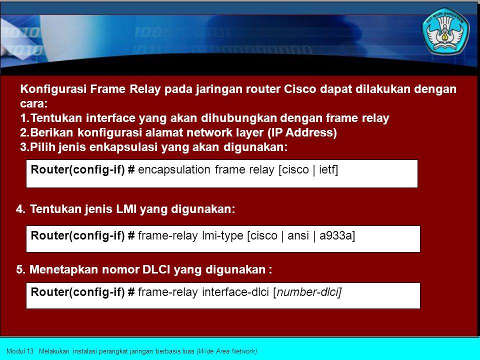 FRAME RELAY untuk dapat menampilkan kualitas koneksi yang lebih efektif dibandingkan dengan X.25. Protokol Frame Relay mendefinisikan proses pengirima