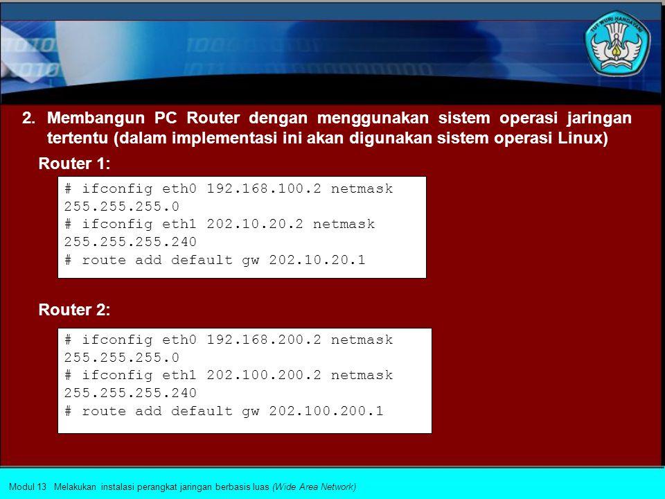 Membangun VPN Untuk membangun link VPN berikut beberapa hal yang harus dilakukan : 1.