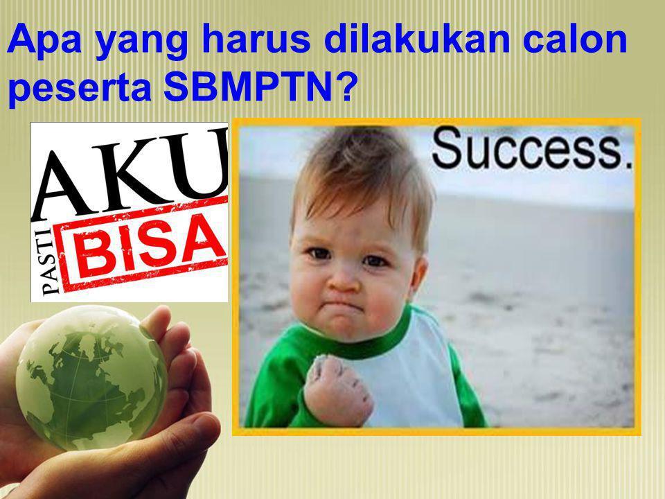 Apa yang harus dilakukan calon peserta SBMPTN?