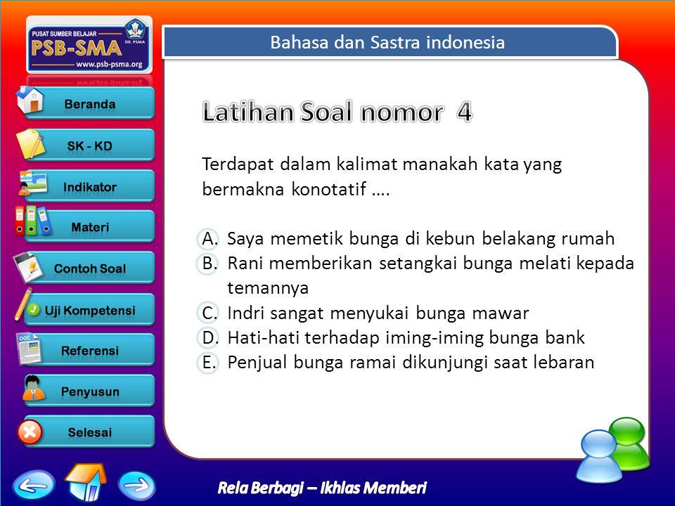 Bahasa dan Sastra indonesia Rela Berbagi – Ikhlas Memberi Terdapat dalam kalimat manakah kata yang bermakna konotatif ….