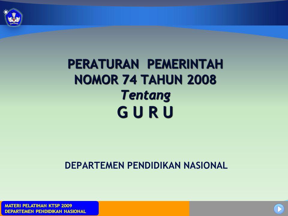 MATERI PELATIHAN KTSP 2009 DEPARTEMEN PENDIDIKAN NASIONAL MATERI PELATIHAN KTSP 2009 DEPARTEMEN PENDIDIKAN NASIONAL 92 / 92 BAB IX KETENTUAN PENUTUP Pasal 68  PP Nomor 74 Tahun 2008 mulai berlaku pada tanggal diundangkan (1 Desember 2008)