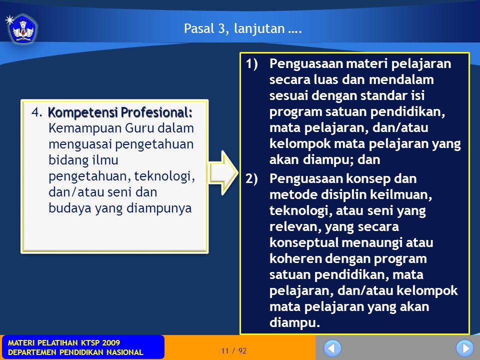 MATERI PELATIHAN KTSP 2009 DEPARTEMEN PENDIDIKAN NASIONAL MATERI PELATIHAN KTSP 2009 DEPARTEMEN PENDIDIKAN NASIONAL 11 / 92 Pasal 3, lanjutan …. 1)Pen