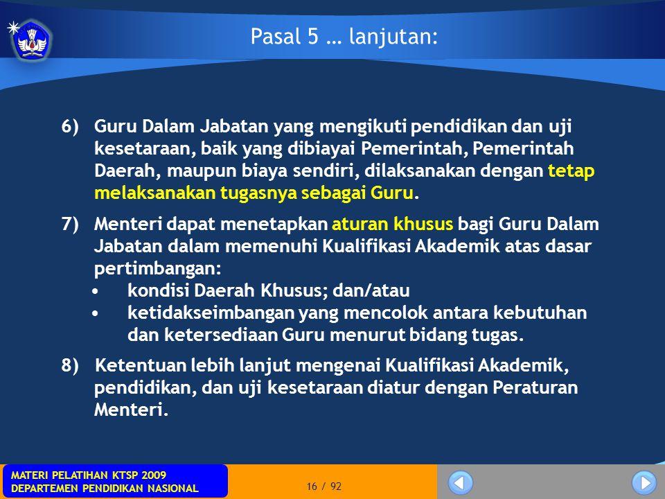 MATERI PELATIHAN KTSP 2009 DEPARTEMEN PENDIDIKAN NASIONAL MATERI PELATIHAN KTSP 2009 DEPARTEMEN PENDIDIKAN NASIONAL 16 / 92 6)Guru Dalam Jabatan yang