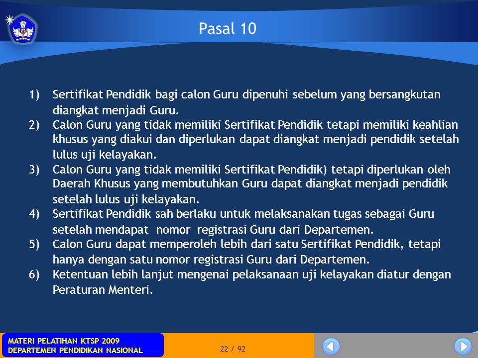 MATERI PELATIHAN KTSP 2009 DEPARTEMEN PENDIDIKAN NASIONAL MATERI PELATIHAN KTSP 2009 DEPARTEMEN PENDIDIKAN NASIONAL 22 / 92 1)Sertifikat Pendidik bagi