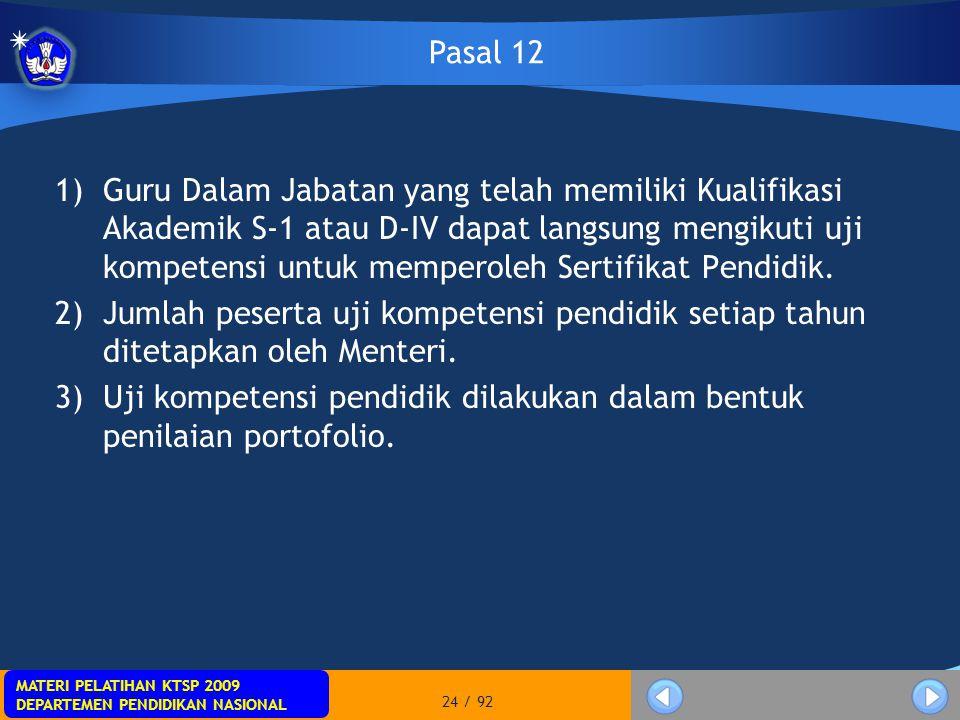 MATERI PELATIHAN KTSP 2009 DEPARTEMEN PENDIDIKAN NASIONAL MATERI PELATIHAN KTSP 2009 DEPARTEMEN PENDIDIKAN NASIONAL 24 / 92 1)Guru Dalam Jabatan yang