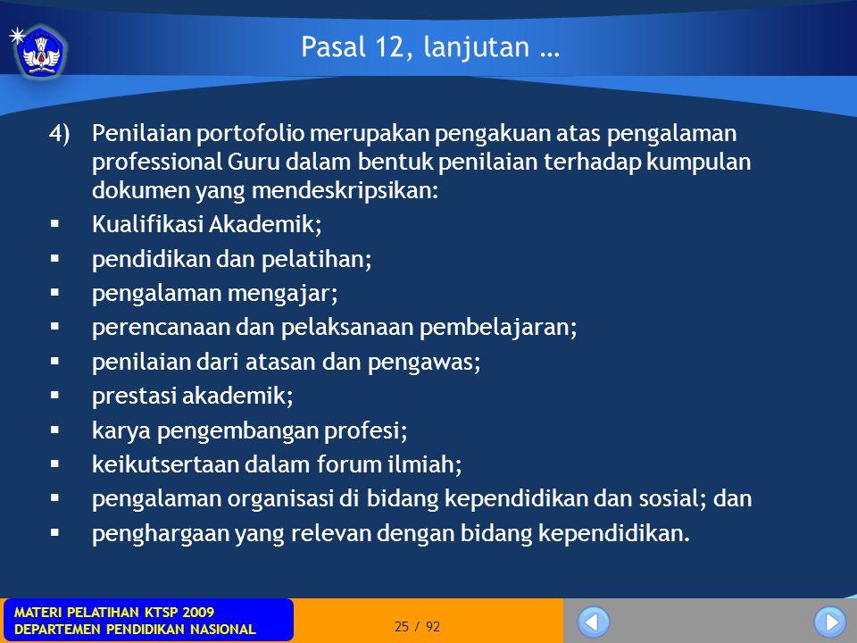 MATERI PELATIHAN KTSP 2009 DEPARTEMEN PENDIDIKAN NASIONAL MATERI PELATIHAN KTSP 2009 DEPARTEMEN PENDIDIKAN NASIONAL 25 / 92 4)Penilaian portofolio mer