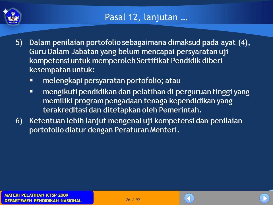 MATERI PELATIHAN KTSP 2009 DEPARTEMEN PENDIDIKAN NASIONAL MATERI PELATIHAN KTSP 2009 DEPARTEMEN PENDIDIKAN NASIONAL 26 / 92 5)Dalam penilaian portofol