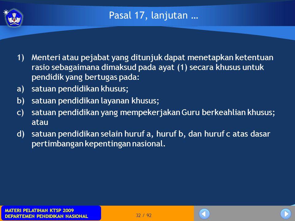 MATERI PELATIHAN KTSP 2009 DEPARTEMEN PENDIDIKAN NASIONAL MATERI PELATIHAN KTSP 2009 DEPARTEMEN PENDIDIKAN NASIONAL 32 / 92 1)Menteri atau pejabat yan