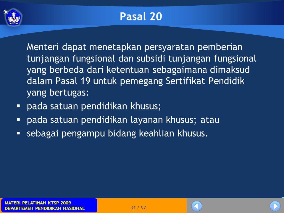 MATERI PELATIHAN KTSP 2009 DEPARTEMEN PENDIDIKAN NASIONAL MATERI PELATIHAN KTSP 2009 DEPARTEMEN PENDIDIKAN NASIONAL 34 / 92 Pasal 20 Menteri dapat men