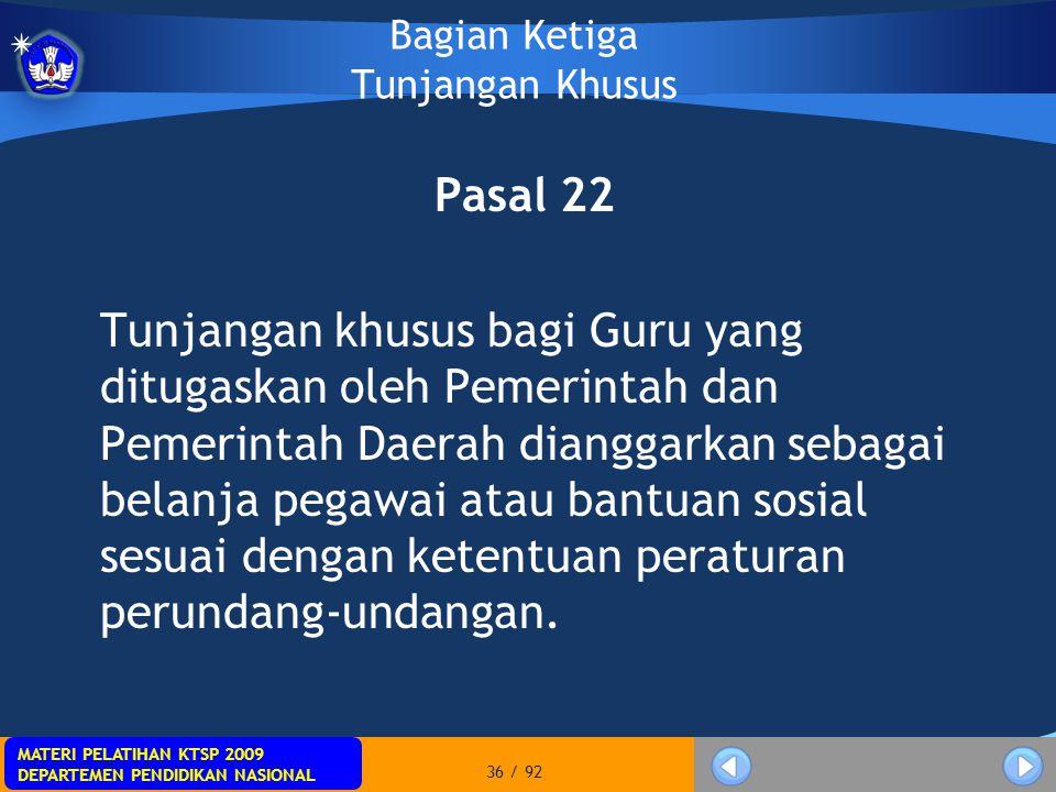 MATERI PELATIHAN KTSP 2009 DEPARTEMEN PENDIDIKAN NASIONAL MATERI PELATIHAN KTSP 2009 DEPARTEMEN PENDIDIKAN NASIONAL 36 / 92 Bagian Ketiga Tunjangan Kh