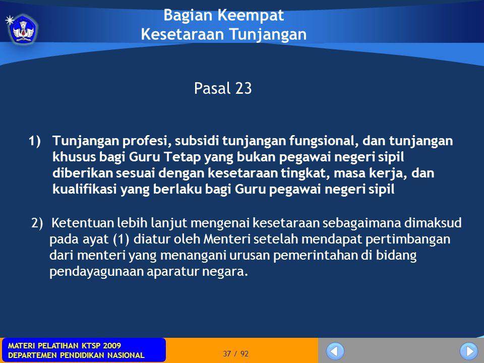 MATERI PELATIHAN KTSP 2009 DEPARTEMEN PENDIDIKAN NASIONAL MATERI PELATIHAN KTSP 2009 DEPARTEMEN PENDIDIKAN NASIONAL 37 / 92 1)Tunjangan profesi, subsi