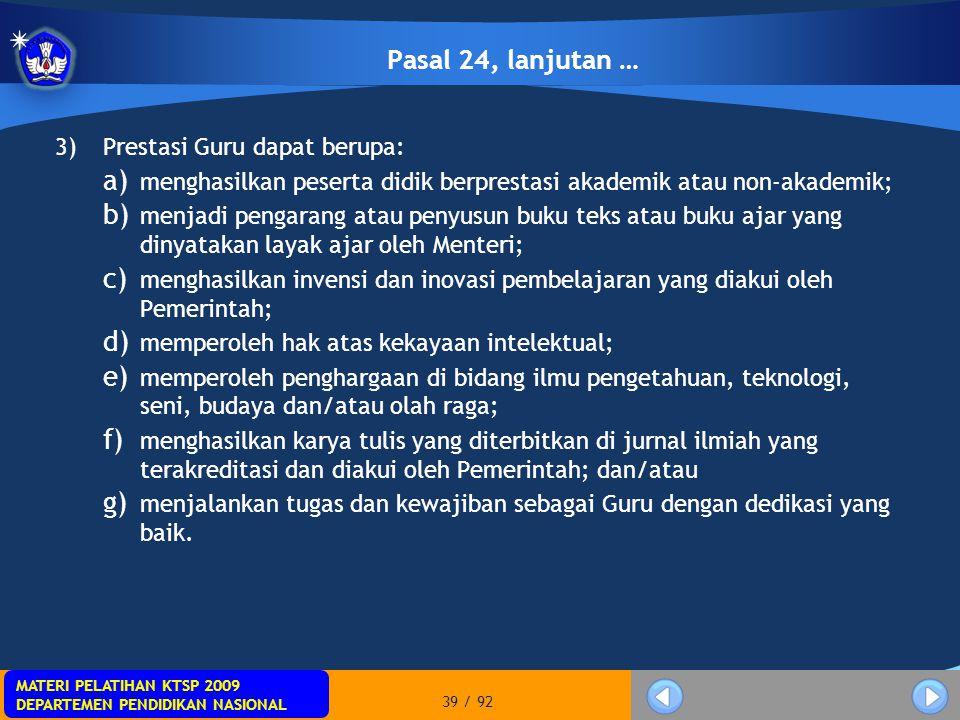 MATERI PELATIHAN KTSP 2009 DEPARTEMEN PENDIDIKAN NASIONAL MATERI PELATIHAN KTSP 2009 DEPARTEMEN PENDIDIKAN NASIONAL 39 / 92 Pasal 24, lanjutan … 3)Pre
